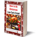 How to do Christmas, Low Carb style!